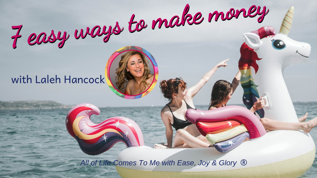7 Easy Ways To Make Money with Laleh Hancock, Online from any computer or phone