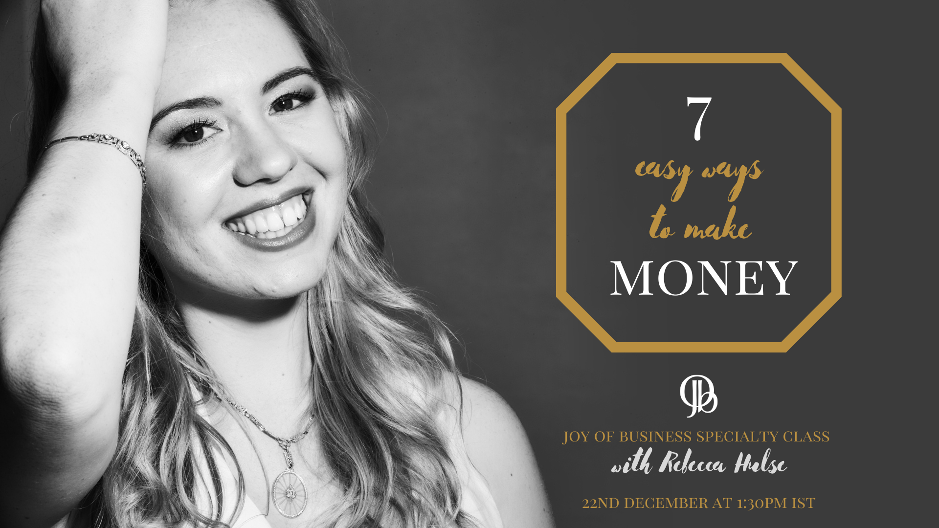 7 Easy Ways to Make Money with Rebecca Hulse – 22nd Dec 2019