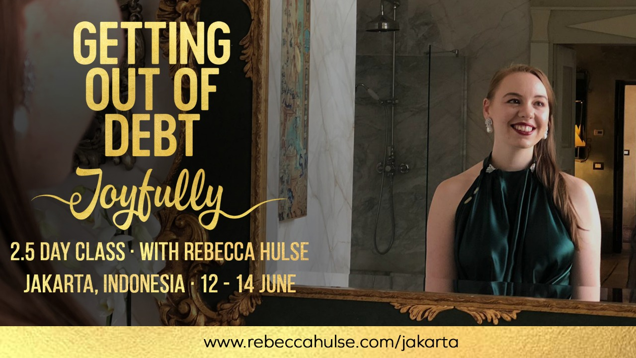 Getting Out of debt Joyfully 2.5 Day Class | Jakarta, Indonesia | with Rebecca Hulse